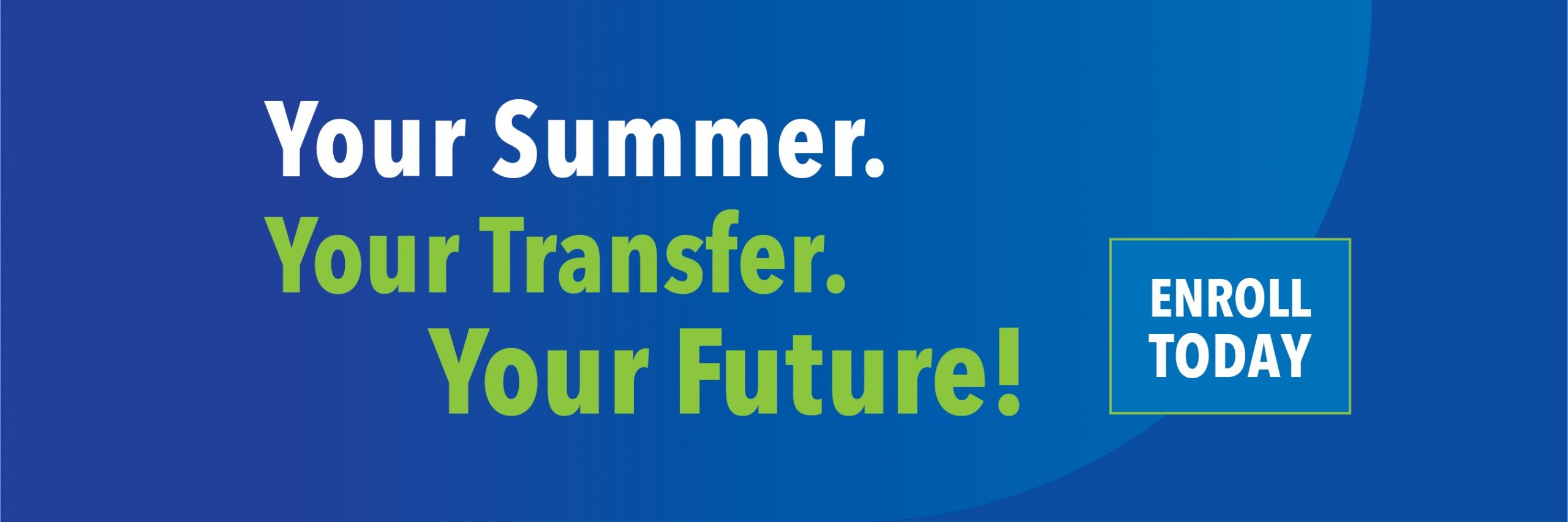 Your Summer. Your Transfer. Your Future.