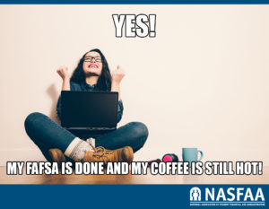 "A woman setting on the floor with her laptop with the words ""Yes! FAFSA is done and my coffee is still warm!"""