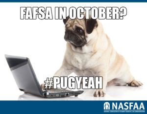 "A picture of a Dog (Pug) at a computer with the words ""FAFSA in October? #Pug Yeah"""