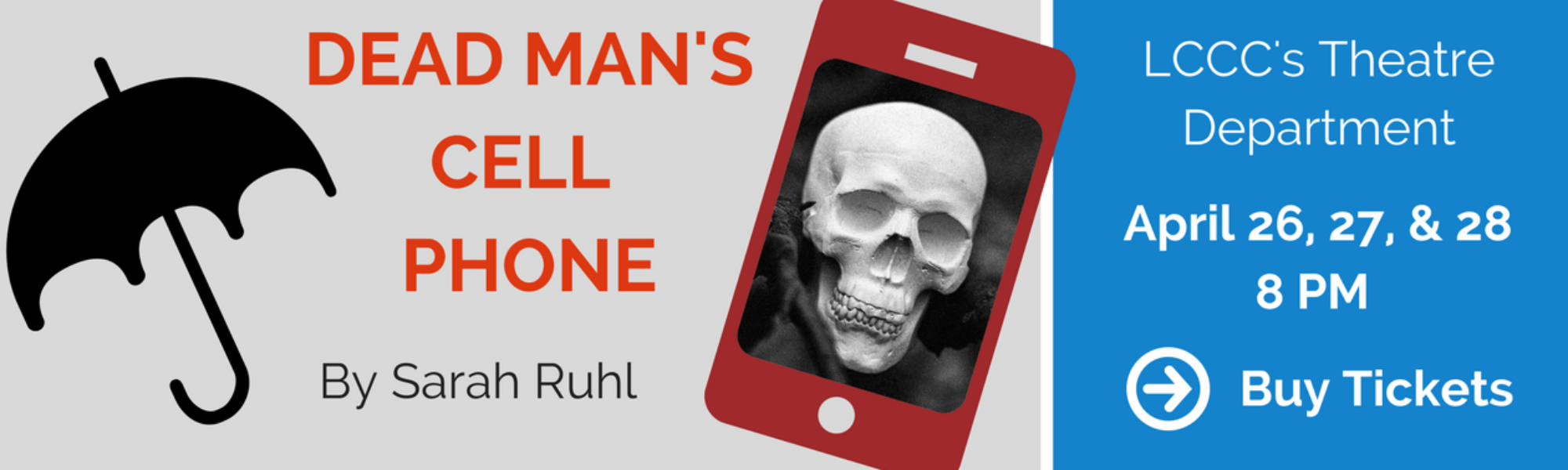 "LCCC's Theatre Department production of ""Dead Man's Cell Phone"" by Sarah Ruhl. Playing April 26, 27, and 28 at 8 p.m. Select to learn more and purchase tickets"