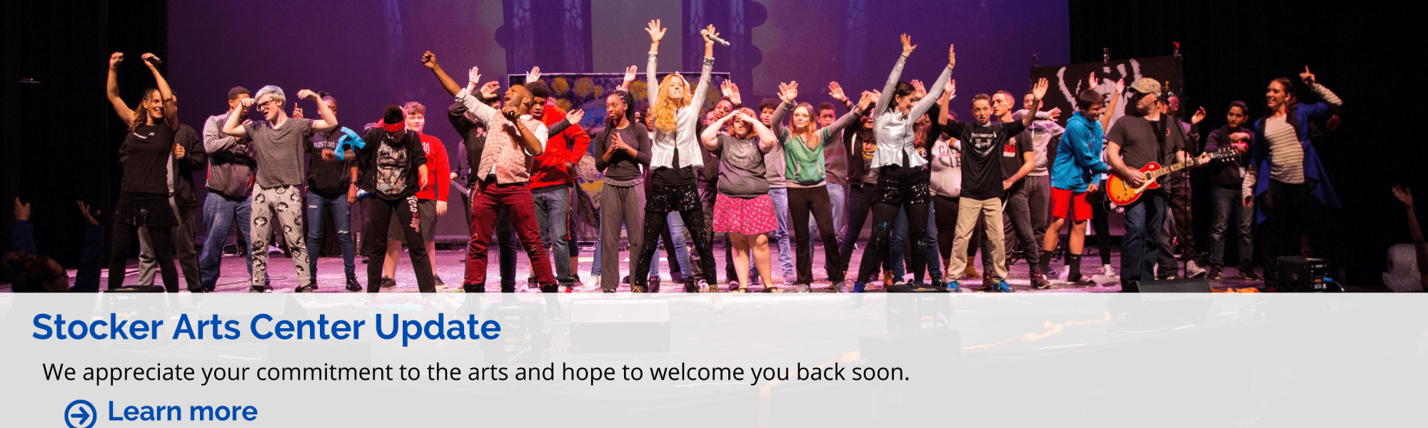 Stocker Arts Center Update - We appreciate your commitment to the arts and hope to welcome you back soon. Learn more.