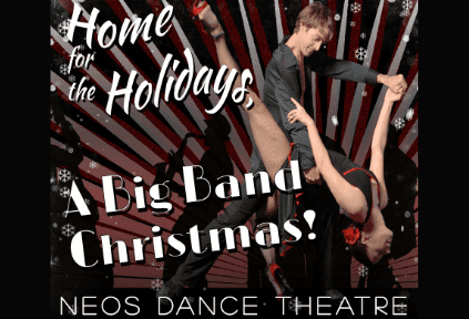 Home for the Holidays A Big Band Christmas by NEOS Dance theatre