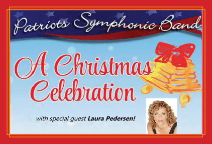 Patriots Symphonic Band - A Christmas Celebration with special guest Laura Pederson