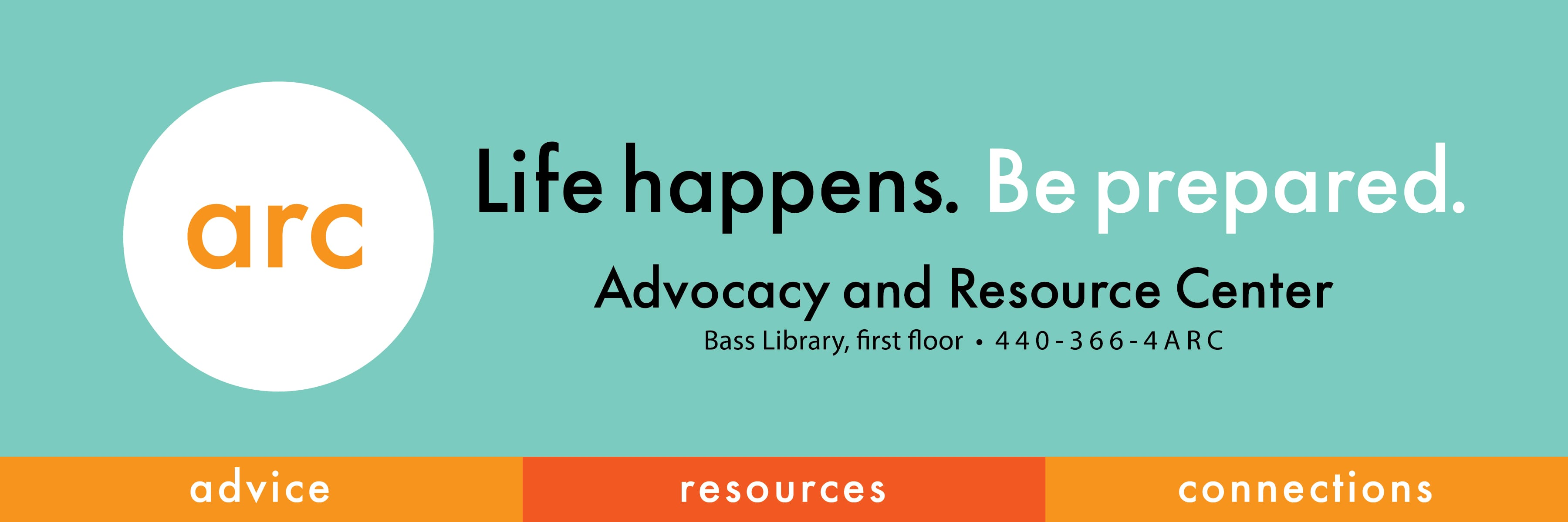 ARC - Life Happens. Be Prepared. Advocacy and Resource Center. Advice. Resources. Connections