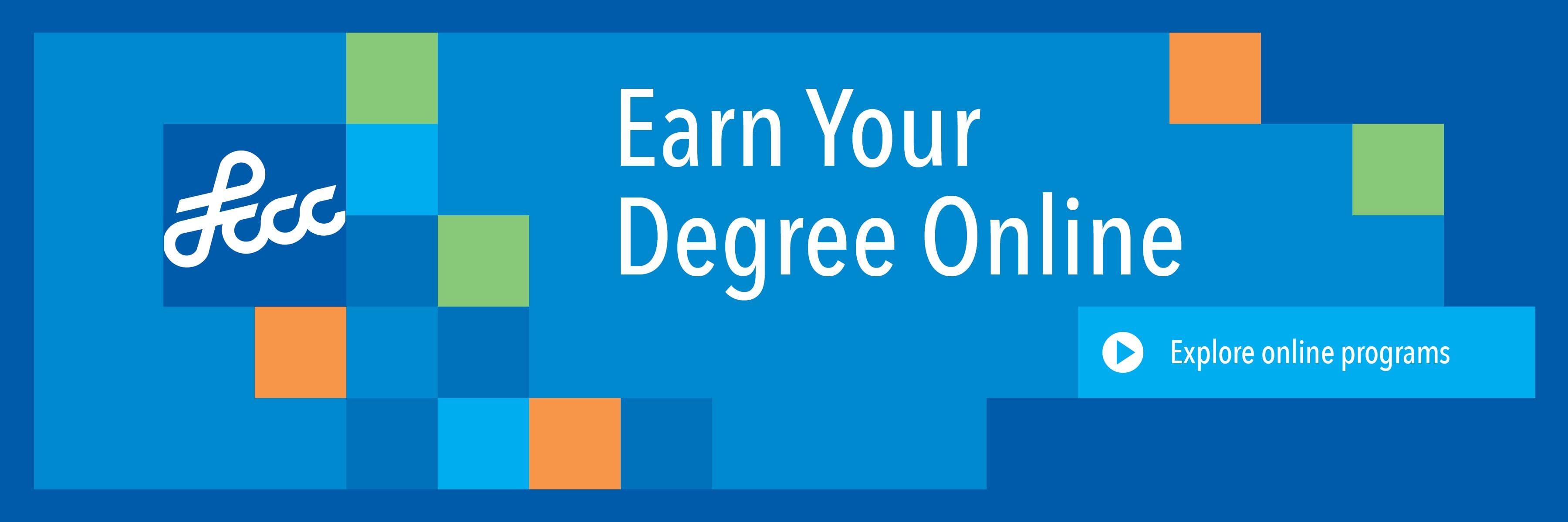 Earn your degree online. Explore online programs.