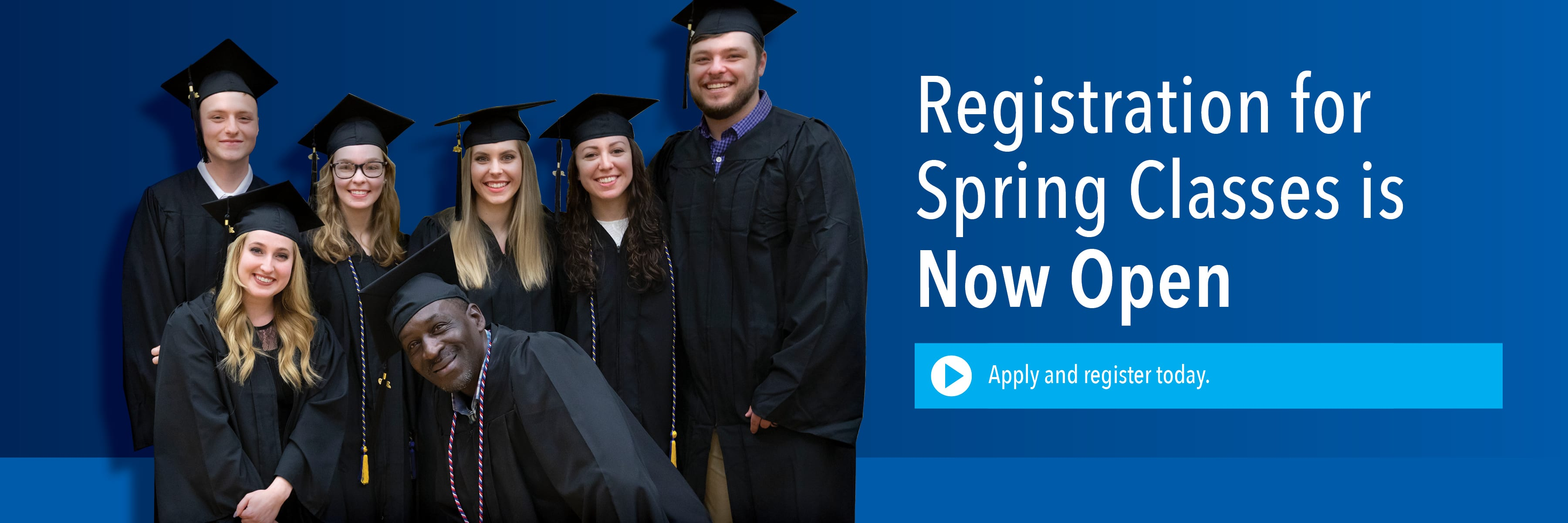 Registration for Spring Classes is now open. Apply and register today.