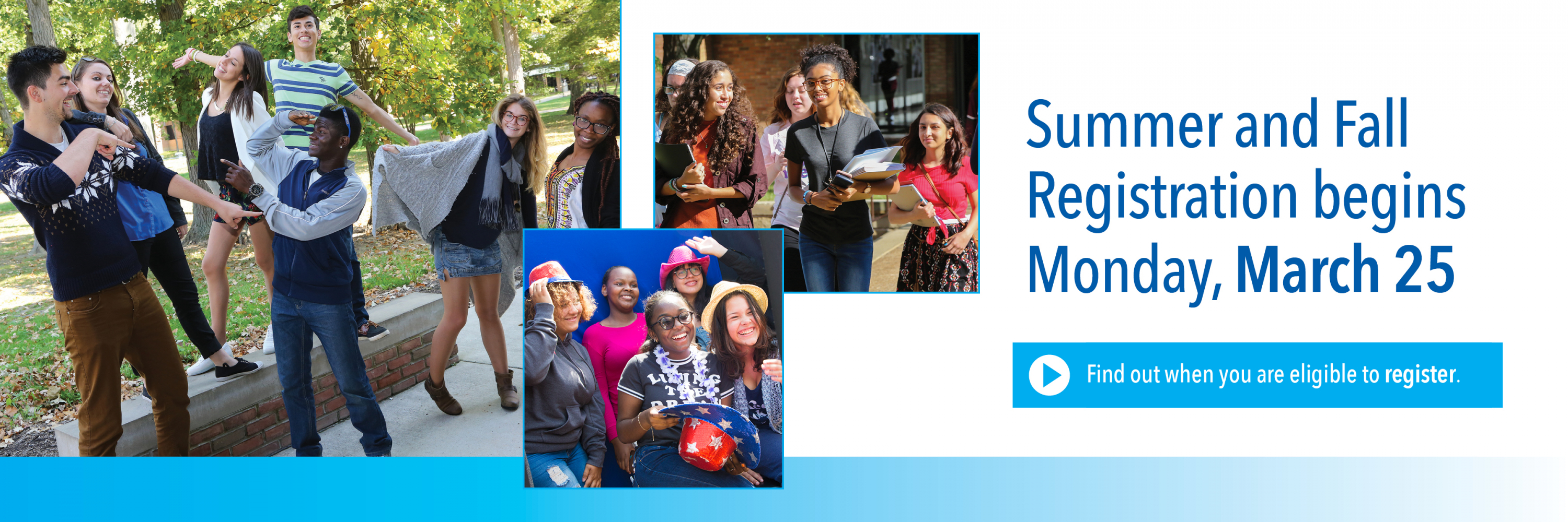 Summer and Fall 2019 Registration begins Monday, March 25