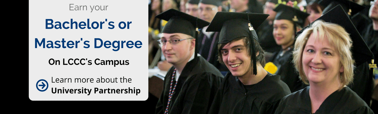Earn your bachelor's or master's degree on LCCC's campus
